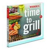 "Weber's 304 page ""Time To Grill"" Cookbook"