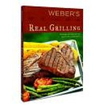 "Weber's ""Real Grilling"" 304 page Cookbook."